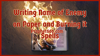 Writing Name of Enemy or Lover on Paper and Burning it Spells