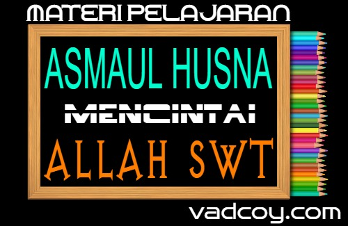 Mencintai Allah SWT dalam Asmaul Husna