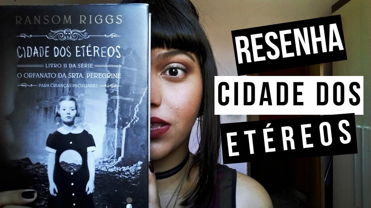 RESENHA   CIDADE DOS ETÉREOS - BLOG CONFIDENT