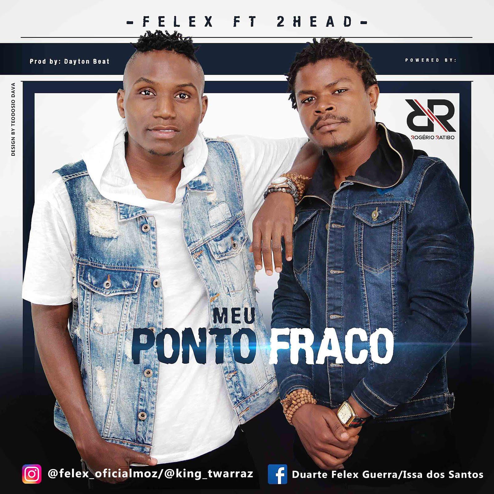 Felex ft 2Head - Meu Ponto Fraco Afro Naija #XCLUSIVO ...
