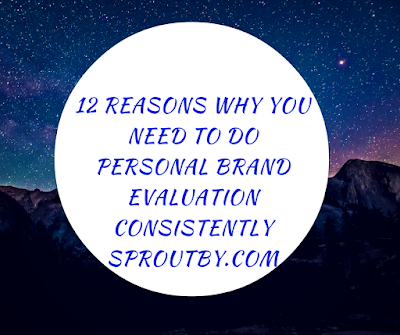 12 Reasons Why You Need To Do Personal Brand Evaluation Consistently
