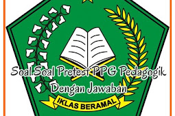 Soal Soal Pretest PPG Pedagogik Dengan Jawaban ( Kumpulan Latihan Soal Terbaik )