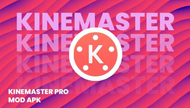 Kinemaster pro apk video editor download