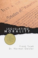 "Book Review: ""Legislating Morality- Is It Wise, Is It Legal, Is It Possible"" by Christian philosophers Dr. Norman Geisler and Dr. Frank Turek"