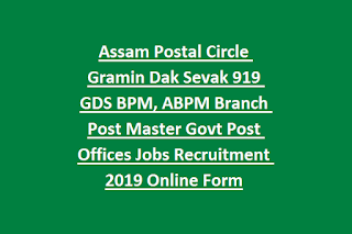 Assam Postal Circle Gramin Dak Sevak 919 GDS BPM, ABPM Branch Post Master Govt Post Offices Jobs Recruitment 2019 Online Form