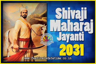 2031 Chhatrapati Shivaji Jayanti Date in India, 2031 Shivaji Jayanti Calendar