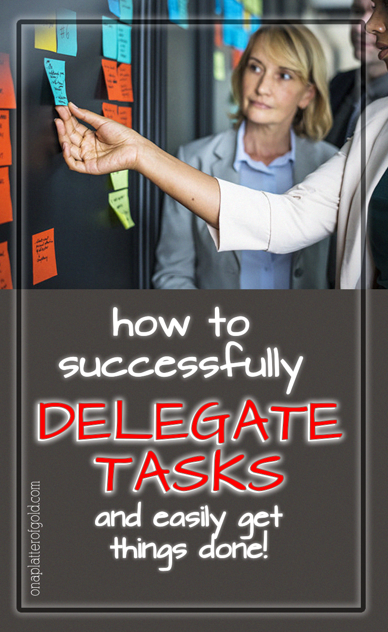 How To Successfully Delegate Tasks and Easily Get Things Done