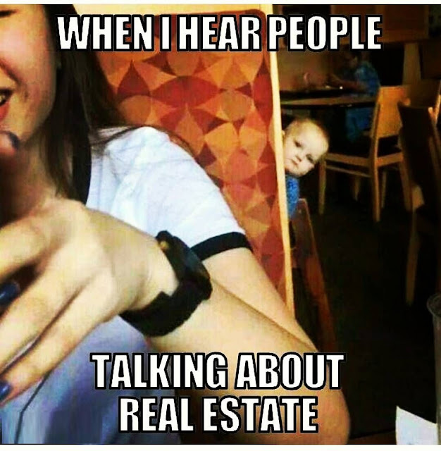 Funny Real Estate Memes - When I Here People