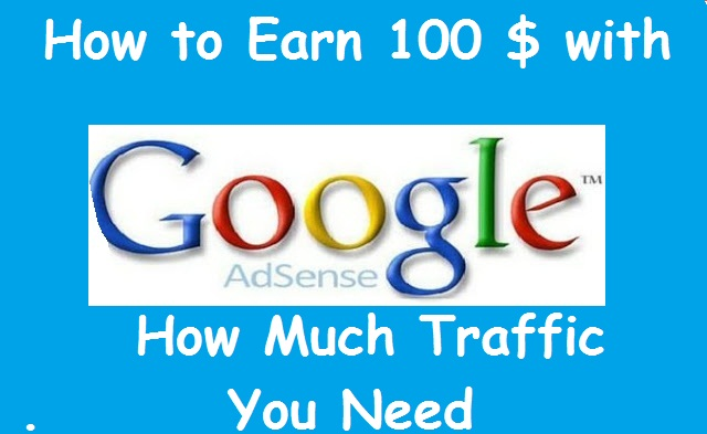 How Much Traffic Do You Need To Make $100/Day online with Adsense?