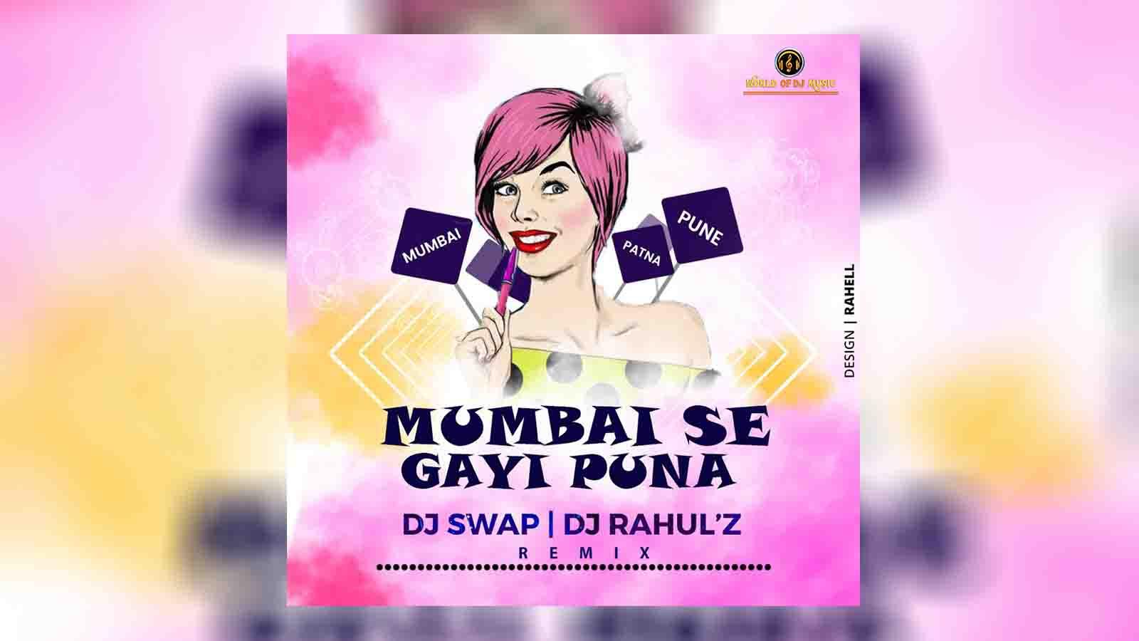 Mumbai Se Gayi Puna - Dj Swap & Dj Rahulz Remix