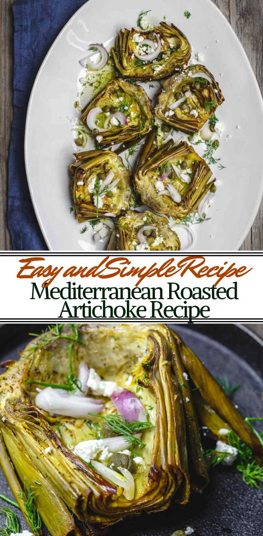 Mediterranean Roasted Artichoke Recipe #dinnerrecipe #food #amazingrecipe #easyrecipe