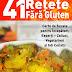 41 de Rețete Fără Gluten - Carte de Bucate de Cristina G.