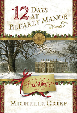 12 Days at Bleakly Manor by Michelle Griep (5 star review)