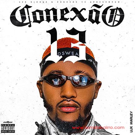 Lux Marley - Conexão 13 (Mixtape) Baixar zip - mp3