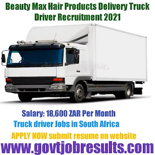 Beauty Max Hair Product Delivery Truck Driver recruitment 2021-22