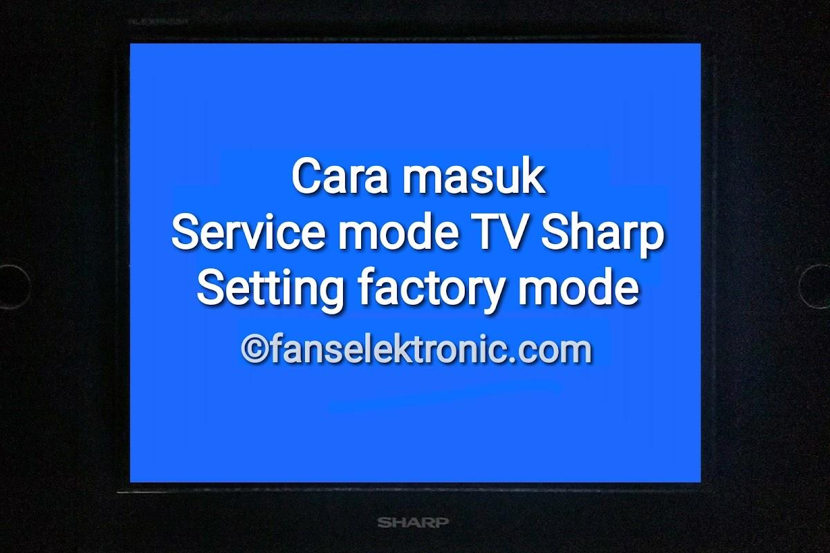 6 Cara Masuk Menu Servis TV Sharp Setting Factory Mode
