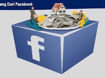 Inilah 6 Cara Menghasilkan Uang Dari Facebook Tiap Bulan