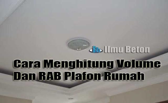 Cara Menghitung Volume Dan RAB Plafon Rumah