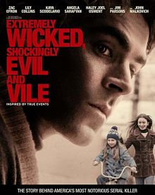 Sinopsis pemain genre Film Extremely Wicked, Shockingly Evil and Vile (2019)