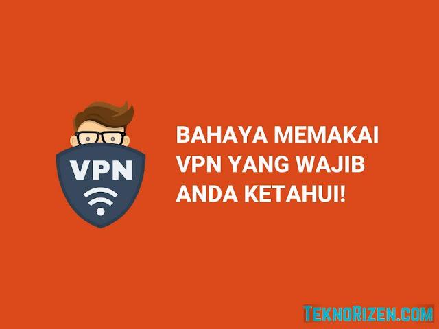 Jangan Asal Pakai, Ini 5 Bahaya Memakai VPN