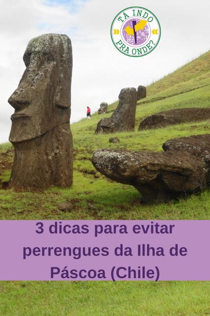 Dicas para evitar perrengues na Ilha de Páscoa (Chile)