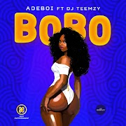 Adeboi Ft. Dj Teemzy - Bobo (Audio Download)