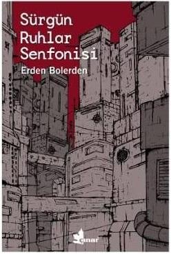 En Çok Okunan Kitaplar - Sürgün Ruhlar Senfonisi - Erden Bolerden - Kurgu Gücü