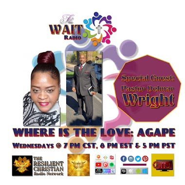 WHERE IS THE LOVE: AGAPE with Pastor Delmar Wright