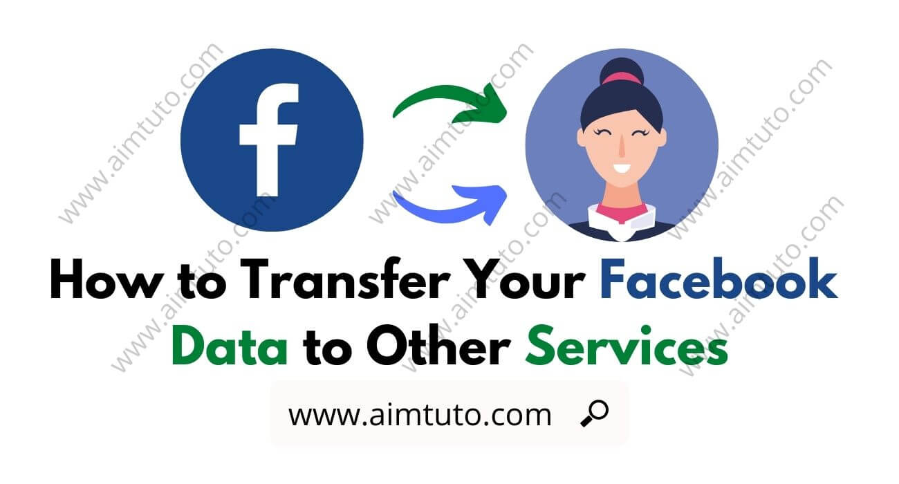 How to Transfer Your Facebook Data to Other Services