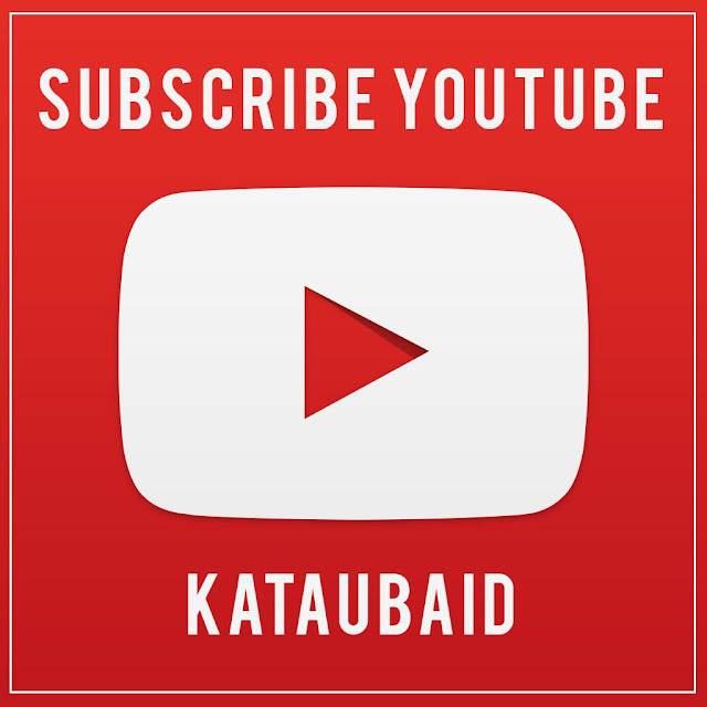 CHANNEL YOUTUBE KATAUBAID !