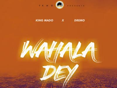 """King Mado """"Wahala Dey""""   (Cover )"""