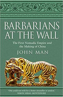 Review: Barbarians at the Wall: The First Nomadic Empire and the Making of China by John Man