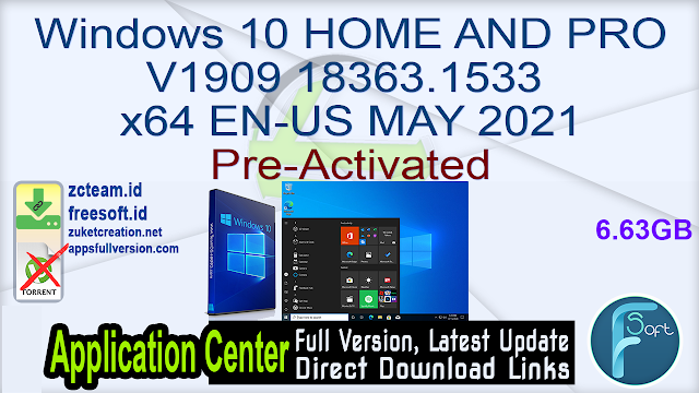 Windows 10 HOME AND PRO V1909 18363.1533  x64 EN-US MAY 2021 Pre-Activated_ ZcTeam.id
