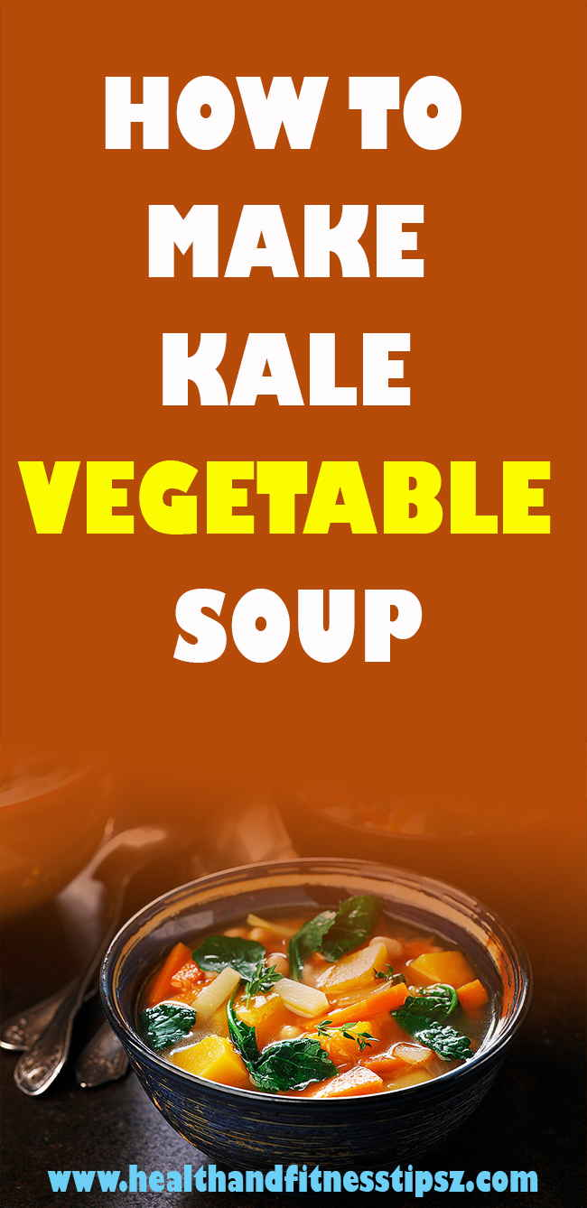 How To make kale vegetable soup