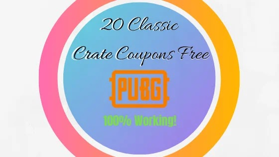 PUBG Mobile Get 20 Classic Crate Coupons Free   100% Working Trick