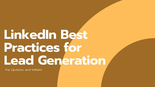 Best LinkedIn Practices For Lead Generation Via Updates and InMail
