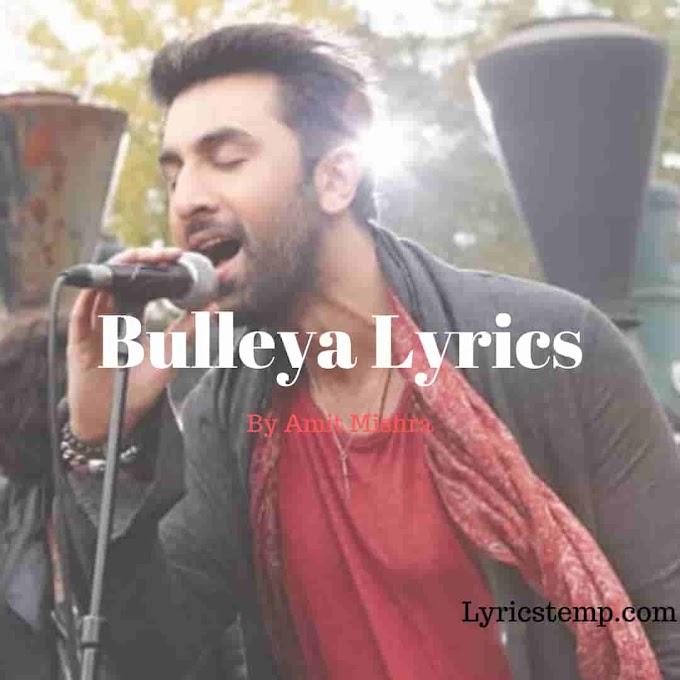 Bulleya Lyrics | Amit Mishra | Ae Dil Hai Mushkil