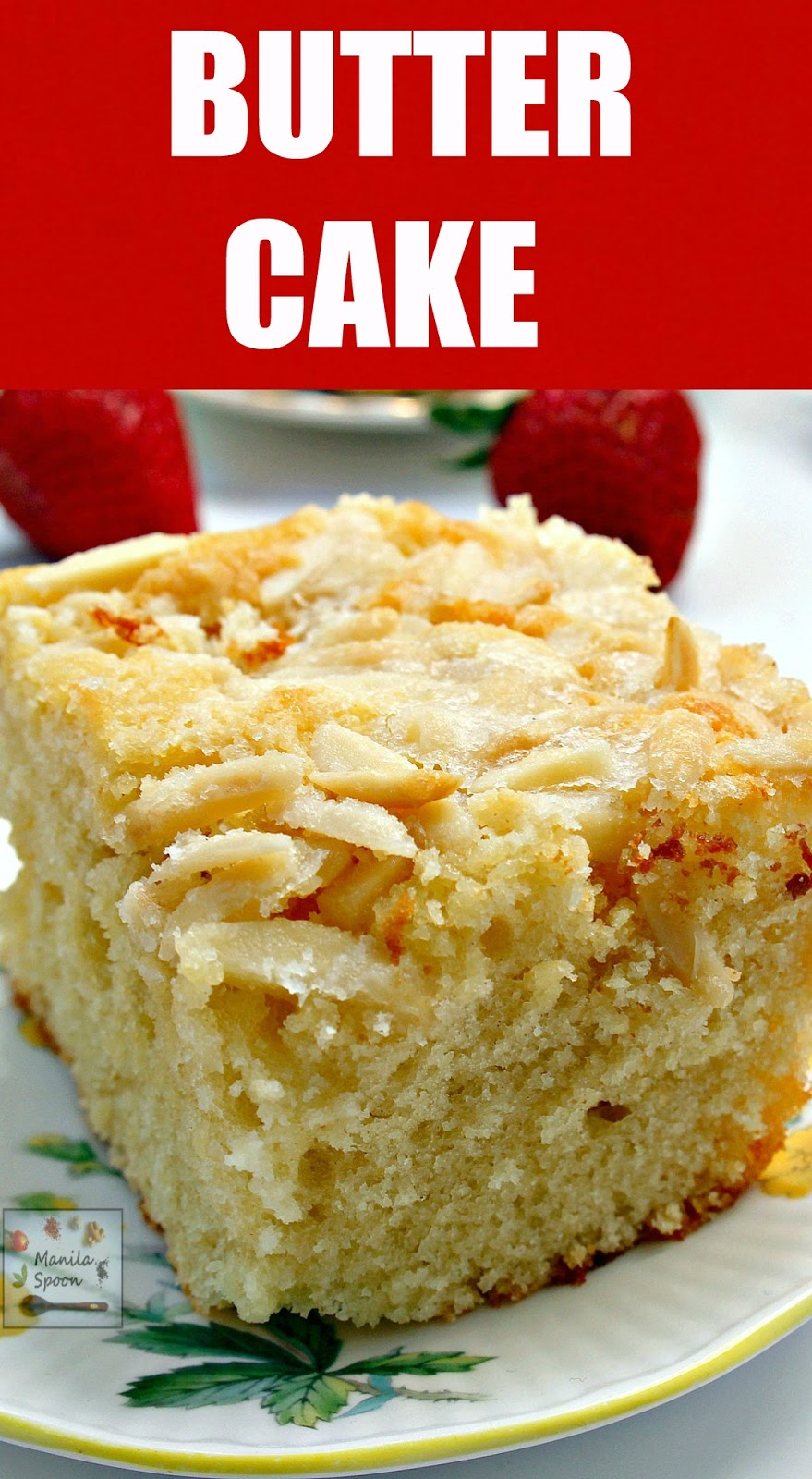 Luxurious sponge cake with a generous coating of butter and sugar and a sprinkling of almonds for extra crunch! Serve warm, cold, or room temperature this Butter Cake is always moist and scrumptious! | manilaspoon.com
