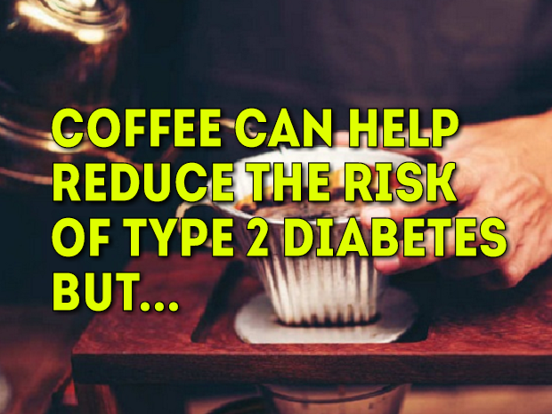 Coffee Can Help Reduce The Risk Of Type 2 Diabetes But...