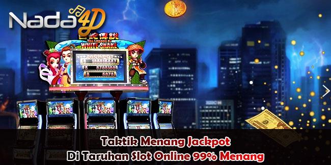 Taktik Menang Jackpot Di Taruhan Slot Online 99% Menang