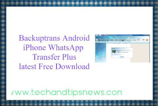 Backuptrans Android iPhone WhatsApp Transfer Plus latest setup Free Download