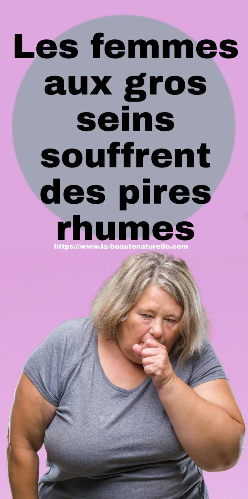 Les femmes aux gros seins souffrent des pires rhumes