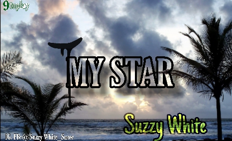 [AUDIO + VIDEO] DOWNLOAD SUZZY WHITE - MY STAR
