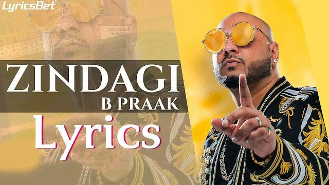 Zindagi Lyrics-B Praak