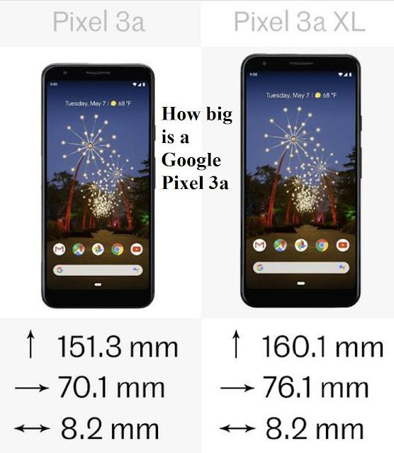 How big is a Google pixel 3a?