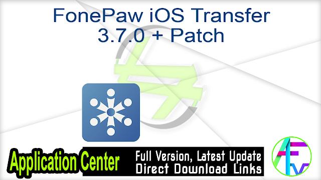 FonePaw iOS Transfer 3.7.0 + Patch