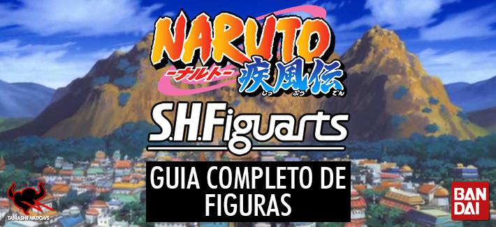 NARUTO  S.H.FIGUARTS: GUIA COMPLETO DE FIGURAS