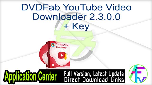 DVDFab YouTube Video Downloader 2.3.0.0 + Key