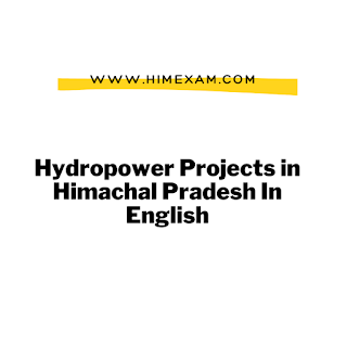 Hydropower Projects in Himachal Pradesh In English