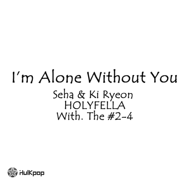 [Single] 세하 (Seha) – I`m Alone Without You